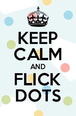 Keep calm and flick dots graphic